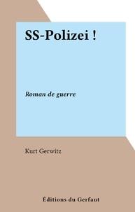 Kurt Gerwitz - SS-Polizei ! - Roman de guerre.