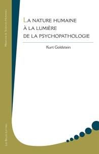 Kurt Goldstein - La nature humaine à la lumière de la psychopathologie.