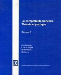 Kurt Hürzeler et Conrad Meyer - La comptabilité bancaire - Théorie et pratique Tome 2.