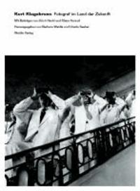 Kurt Klagsbrunn. Fotograf im Land der Zukunft - Mit Beiträgen von Erich Hackl und Klaus Honnef.