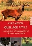 Kurt Menzel - Quel âge a-t-il ? - La détermination de l'âge du grand gibier.