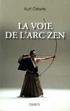 Kurt Osterle - La voie de l'arc zen.