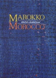 Kurt Rainer - Marokko mon amour - Glanzvolle Textil-Tradition im Königreich Marokko, Edition bilingue allemand-anglais.