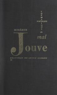 Kurt Schärer - Thématique et poétique du mal dans l'œuvre de Pierre-Jean Jouve.