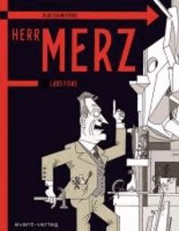 Kurt Schwitters: Jetzt nenne ich mich selbst Merz. Herr Merz.