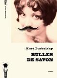 Kurt Tucholsky - Bulles de savon.