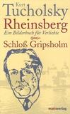 Kurt Tucholsky - Rheinsberg ein Bilderbuch für Verliebte - Schloss Gripsholm.