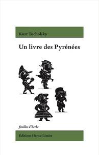 Kurt Tucholsky - Un livre des Pyrénées.