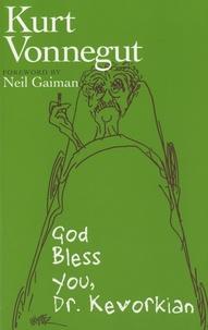 Kurt Vonnegut - God Bless You, Dr Kevorkian.