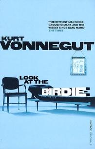 Kurt Vonnegut - Look at the Birdie.