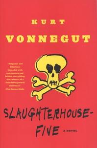 Kurt Vonnegut - Slaughterhouse-Five - Or the Children's Crusade.