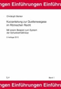 Kurzanleitung zur Quellenexegese im Römischen Recht - Mit einem Beispiel zum System der Schuldverhältnisse.