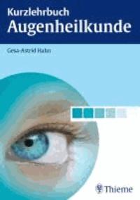 Kurzlehrbuch Augenheilkunde - Gesa-Astrid Hahn.