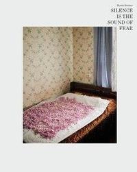 Küstner Moritz - Silence is the sound of fear.
