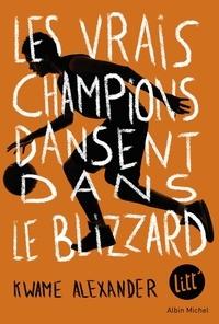 Téléchargement du livre Google Les vrais champions dansent dans le blizzard (Litterature Francaise) DJVU RTF CHM par Kwame Alexander