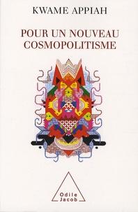 Kwame Anthony Appiah - Pour un nouveau cosmopolitisme.