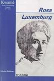 Kwamé N'Goran - Rosa Luxemburg - Tragédie en 5 actes.