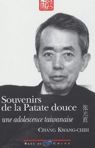Kwang-Chih Chang - Souvenirs de la Patate douce - Une adolescence taiwanaise.