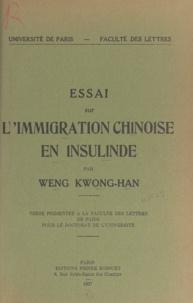 Kwong-Han Weng - Essai sur l'immigration chinoise en Insulinde - Étude Sociologique. Thèse présentée à la Faculté des lettres de Paris pour le Doctorat de l'université.