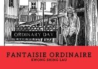 Kwong-shing Lau - Fantaisie ordinaire.