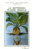 Ky Tran et François Drouart - La betterave, plante miracle.
