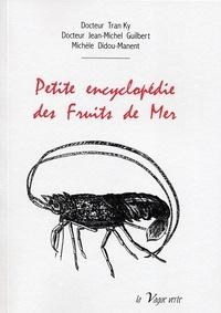 Ky Tran et Jean-Michel Guilbert - Petite encyclopédie des fruits de mer.