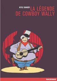 Kyle Baker - La légende de Cowboy Wally.