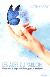 Les ailes du pardon - Oeuvrer avec les anges pour libérer, guérir et transformer.pdf