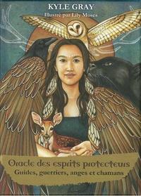 Kyle Gray et Lily Moses - Oracle des esprits protecteurs - Guides, guerriers, anges et chamans. Avec 55 cartes et un livre explicatif.