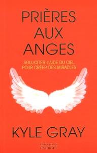 Télécharger Google ebooks en ligne Prières aux anges  - Solliciter l'aide du ciel pour créer des miracles  en francais 9782361881238