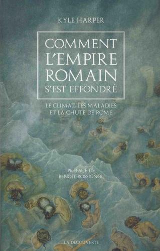 Comment l'empire romain s'est effondré. Le climat, les maladies et la chute de Rome