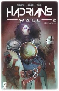 Kyle Higgins et Alec Siegel - Hadrian's wall Tome 2 : Révélations.
