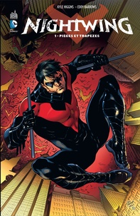 Kyle Higgins et Eddy Barrows - Nightwing Tome 1 : Pièges et trapèzes.