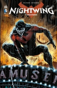 Kyle Higgins et Eddy Barrows - Nightwing - Tome 3 - Hécatombe.