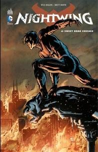 Kyle Higgins et Brett Booth - Nightwing - Volume 4 - Sweet Home Chicago.