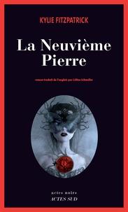Kylie Fitzpatrick - La Neuvième Pierre.