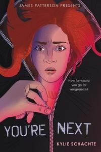 Kylie Schachte et James Patterson - You're Next.