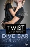 Kylie Scott - Dive Bar Tome 2 : Twist.