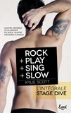 Kylie Scott - Intégrale Stage Dive - ROCK + PLAY + SING + SLOW.