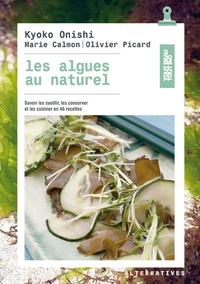 Kyoko Onishi - Les algues au naturel - Savoir les cueillir, les conserver et les cuisiner en 46 recettes.