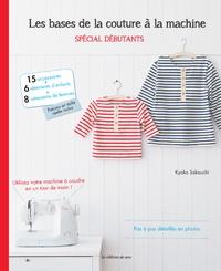 Kyoko Sakauchi - Les bases de la couture à la machine - Spécial débutants.