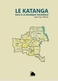 Kyoni Kya Mulundu - Le Katanga face à la Belgique coloniale.