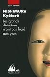 Kyotaro Nishimura - Les grands détectives n'ont pas froid aux yeux - Roman policier.