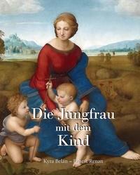 Kyra Belan et Ernest Renan - Die Jungfrau mit dem Kind.