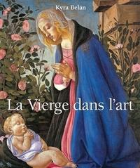 Kyra Belan - La Vierge dans l'art.