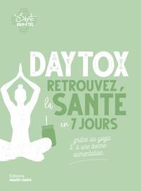 Kyra De Vreeze - Détox, retrouvez la santé en 7 jours - ... grâce au yoga & à une bonne alimentation.