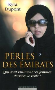 Perles des Emirats- Qui sont vraiment ces femmes derrière le voile ? - Kyra Dupont |