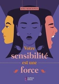 Kyra Mesich - Votre sensibilité est une force.