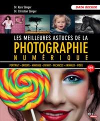 Kyra Sänger et Christian Sänger - Les meilleures astuces de la photographie numérique - Tome 1.