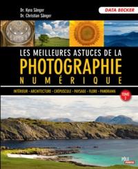 Kyra Sänger et Christian Sänger - Les meilleures astuces de la photographie numérique - Tome 2.